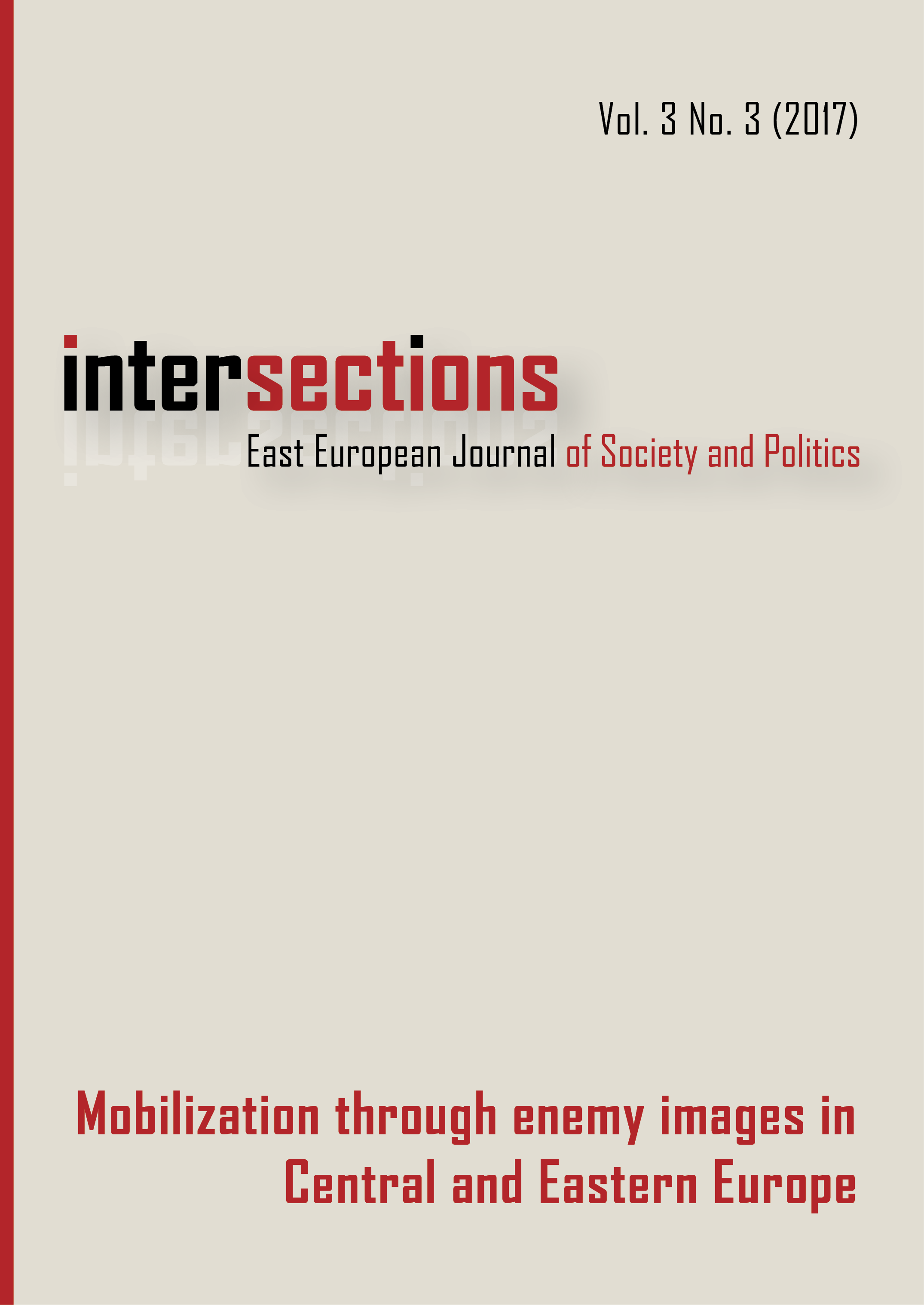 View Vol. 3 No. 3 (2017): Mobilization through Enemy Images in Central and Eastern Europe
