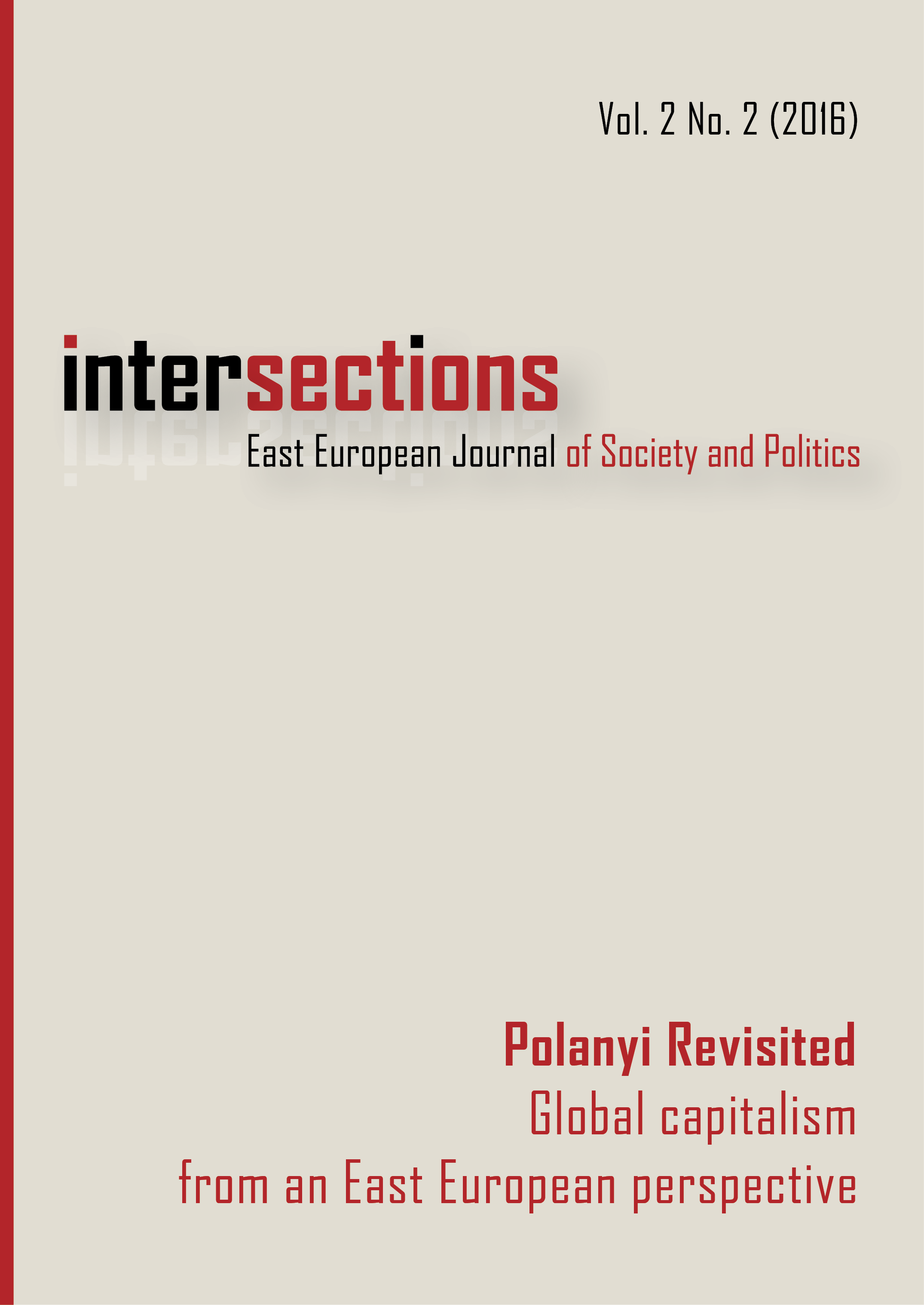 View Vol. 2 No. 2 (2016): Polanyi Revisited: Global Capitalism from an East European Perspective